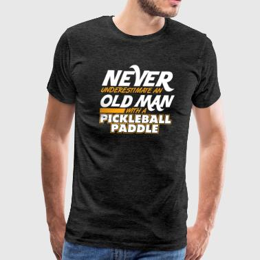 Never Underestimate Old Man with Pickleball Paddle - Men's Premium T-Shirt