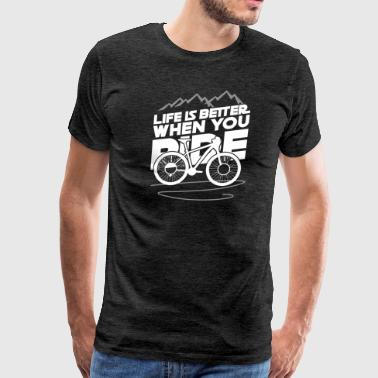 """bmx Life"" Life Is Better When You Ride Bicycle T-Shirt Gift - Men's Premium T-Shirt"