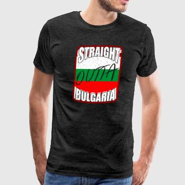 Bulgaria Flag Straight outta Bulgaria - Men's Premium T-Shirt