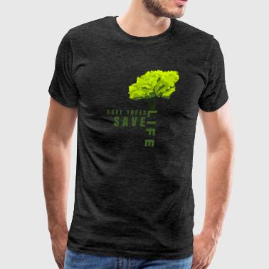 Save The Trees Save Trees save Life - Men's Premium T-Shirt
