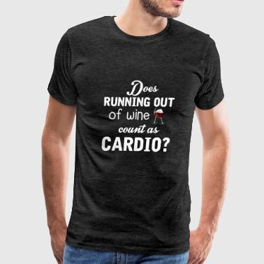 Funny Weight Loss - Does Running Out Of Wine Humor - Men's Premium T-Shirt