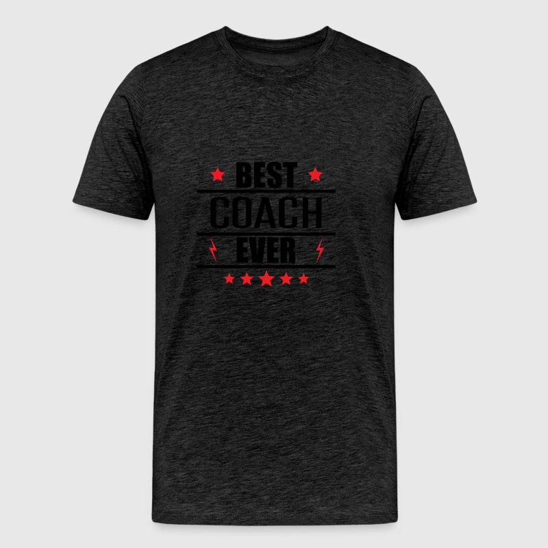 Best Coach Ever - Men's Premium T-Shirt