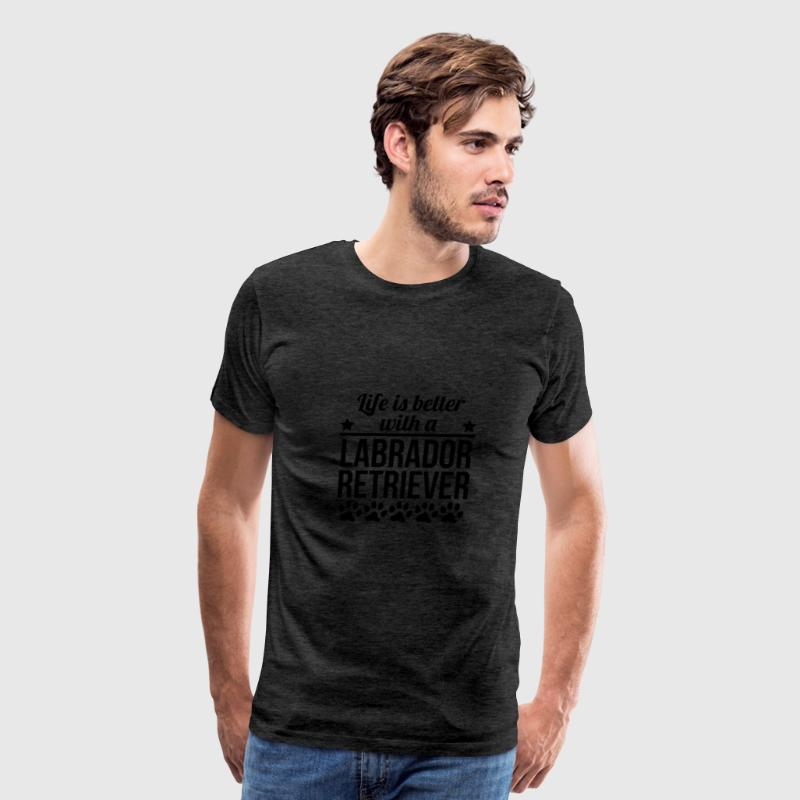 Life Is Better With A Labrador Retriever - Men's Premium T-Shirt