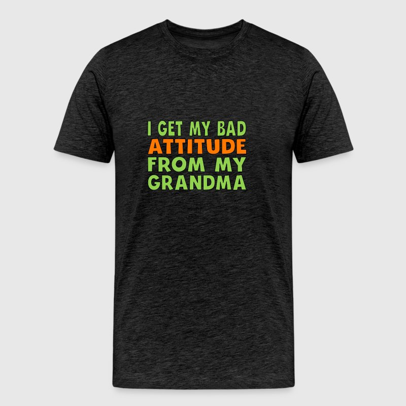 I Get My Bad Attitude From My Grandma - Men's Premium T-Shirt