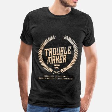 Troublemaker TroubleMaker - Men's Premium T-Shirt