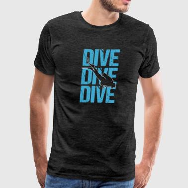 Dive Dive Dive SCUBA Diving - Men's Premium T-Shirt