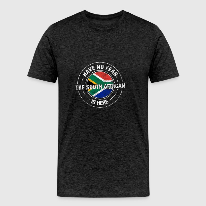 Have No Fear The South African Is Here Shirt - Men's Premium T-Shirt