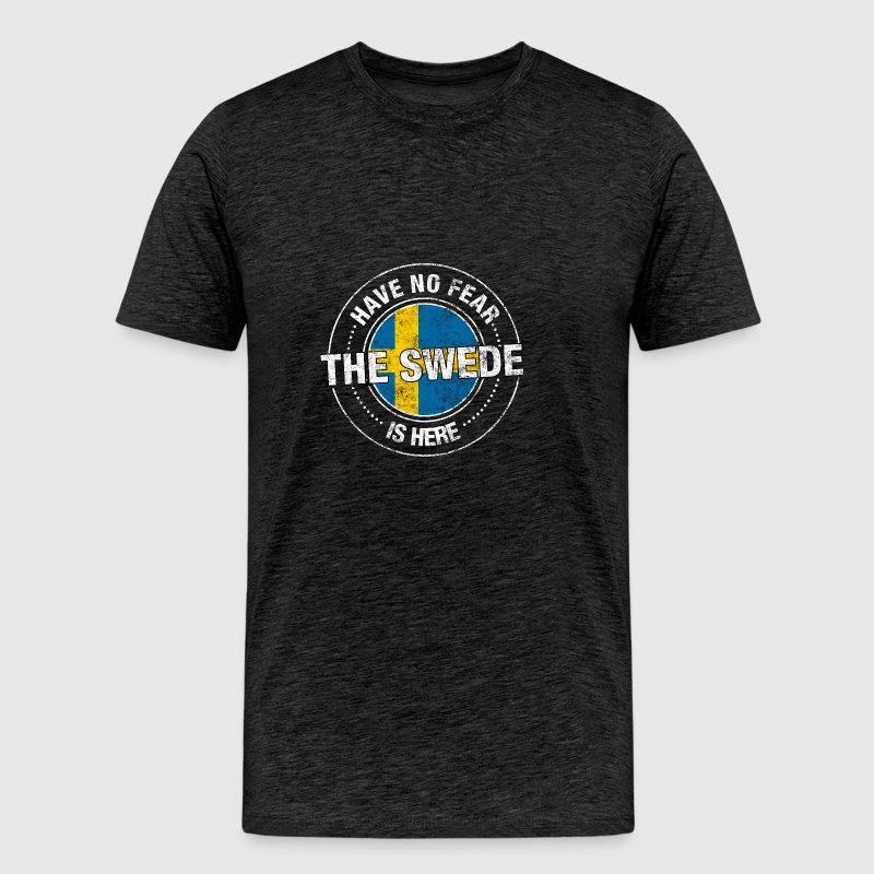 Have No Fear The Swede Is Here - Men's Premium T-Shirt