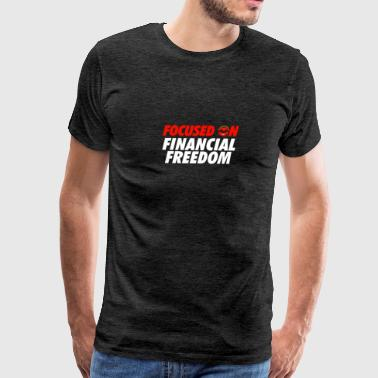 Focused on Financial Freedom - Bold - Men's Premium T-Shirt