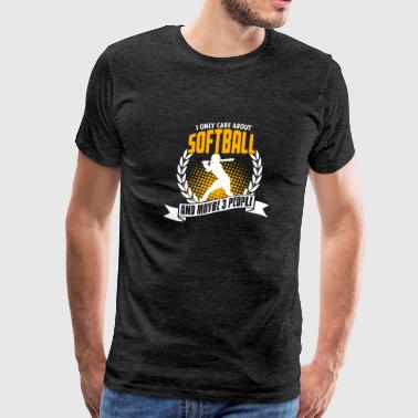 I Only Care About Softball - Men's Premium T-Shirt