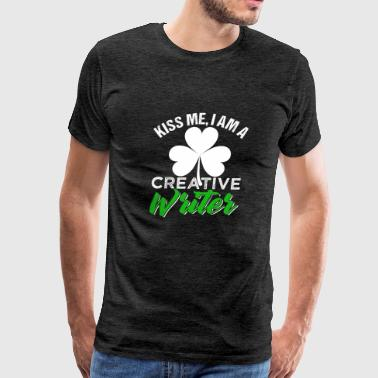 Kiss Me I Am A Creative Writer - Men's Premium T-Shirt