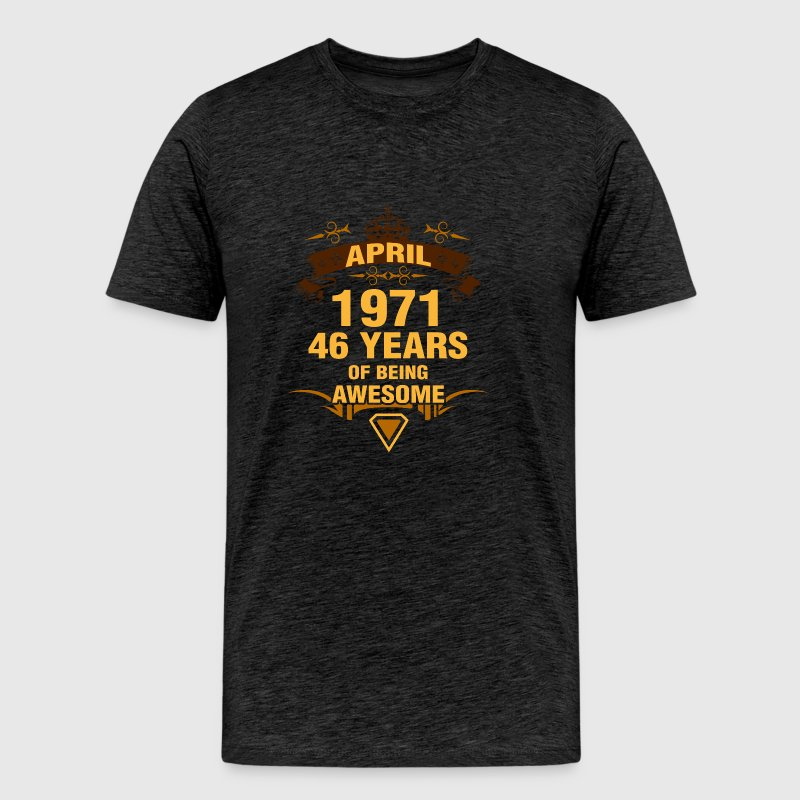 April 1971 46 Years of Being Awesome - Men's Premium T-Shirt