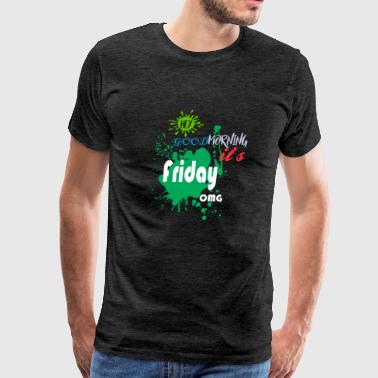 Hey Good Morning Its Friday OMG Jesus Good Friday - Men's Premium T-Shirt