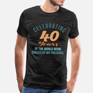 Sassy Birthday Sassy 40th Birthday - Men's Premium T-Shirt