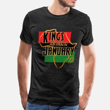 Birthday On January Birthday Kings Are Born In January - Men's Premium T-Shirt