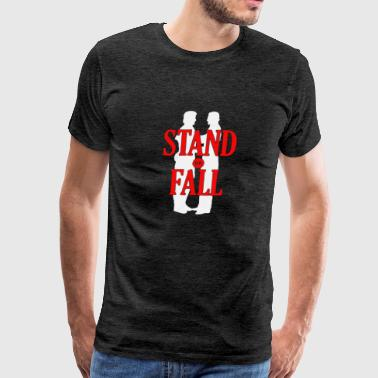 Stand or fall - Men's Premium T-Shirt