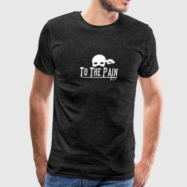 To The Pain - Men's Premium T-Shirt