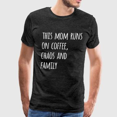 I run on Coffee Chaos and Family - Men's Premium T-Shirt