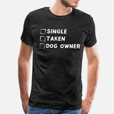 Dog Single Single Taken Dog Owner - Men's Premium T-Shirt