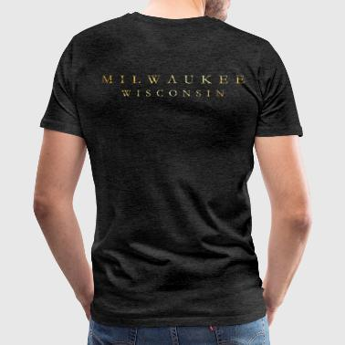 Milwaukee, Wisconsin (Ancient Gold) - Men's Premium T-Shirt