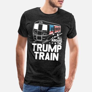Train All Aboard The Trump Train 2020 Donald Trump - Men's Premium T-Shirt