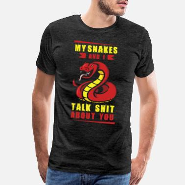 Cobra Funny My Snakes And I Talk About You - Men's Premium T-Shirt