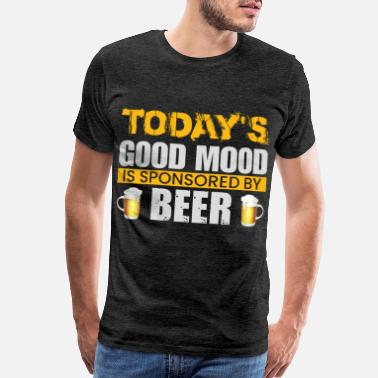 Not In The Mood today s good mood is sponsored by beer - Men's Premium T-Shirt
