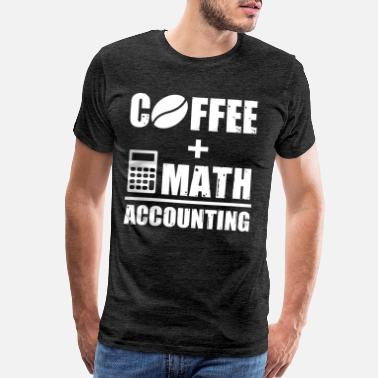 Assets Coffee + Math = Accounting - Men's Premium T-Shirt