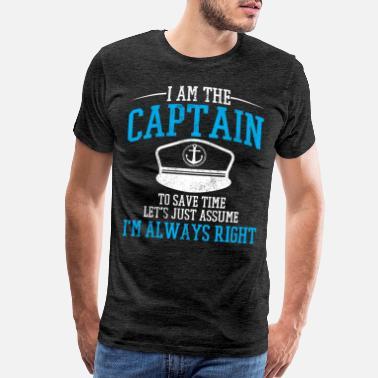 db566a0de93f Funny Nautical Captain - Funny Boating Sailing Gift - Men's Premium T-Shirt