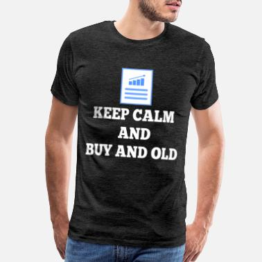 Financial Crisis Keep calm and buy and hold - Men's Premium T-Shirt