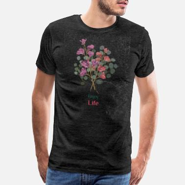 Trust mindfulness life enjoy flowers woman gift idea - Men's Premium T-Shirt