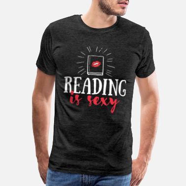 Reading Reading - Reading is sexy - Men's Premium T-Shirt