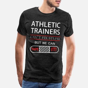 Athletic Athletic trainer - Athletic trainers can't fix stu - Men's Premium T-Shirt