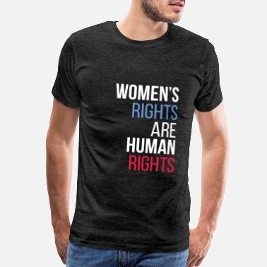 Human Right Human rights - Women's rights are human rights - Men's Premium T-Shirt