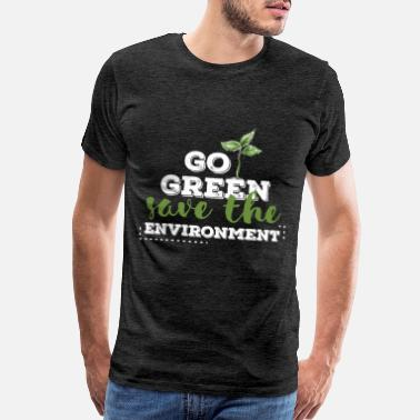 Environment Save the environment - Keep it green. - Men's Premium T-Shirt