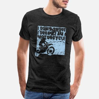 Snoring I don't Snore I Dream I Am A Motorcycle Biker Gift - Men's Premium T-Shirt