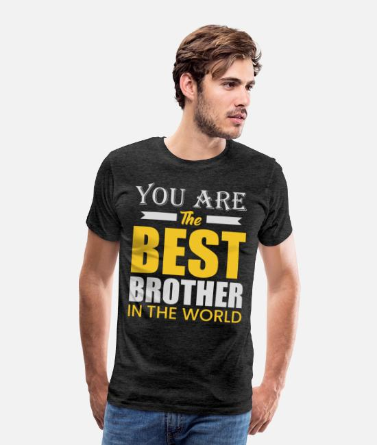 The Office T-Shirts - you are the best brother in the world - Men's Premium T-Shirt charcoal gray