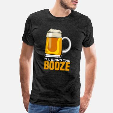 Booze Jokes I'll Bring The Booze Drinking Beer Party - Men's Premium T-Shirt