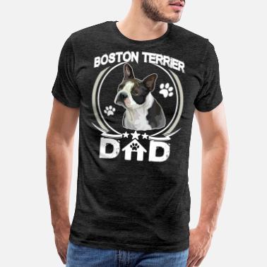 ca61d7300 Boston Terrier Dad Shirt Fathers Day Gift Dog Love - Men's Premium T-Shirt