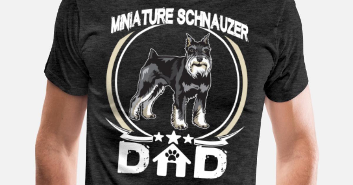 d4cb2294 Miniature Schnauzer Dad Tee Fathers Day Gifts Dog Men's Premium T-Shirt |  Spreadshirt