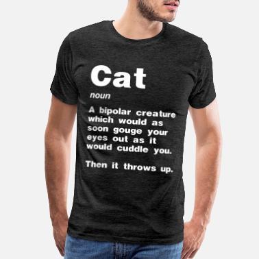 8f56e5409 Funny Cats Funny Cat Definition - Men's Premium T-Shirt