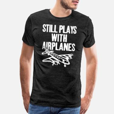 Flight School Still Plays With Airplanes Pilot Geschenk - Men's Premium T-Shirt