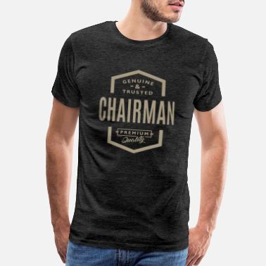 Genuine Genuine and Trusted Chairman - Men's Premium T-Shirt