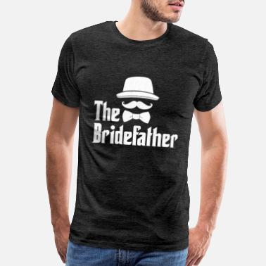Aunt Of Bride The Bride Father Groom Marriage Wedding Gift - Men's Premium T-Shirt