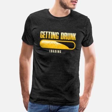 Drunk Mothers Getting Drunk Loading Alcohol Drinking Bar Gift - Men's Premium T-Shirt