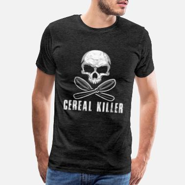 Birthday Dinner Cereal Killer Funny Food Eating Skull Bones Gift - Men's Premium T-Shirt