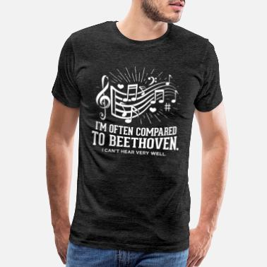 Beethoven I'm Often Compared To Beethoven Funny Music Gift - Men's Premium T-Shirt