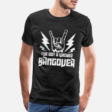 School Clubs I've Got A Wicked Bangover Rock and Roll Music - Men's Premium T-Shirt