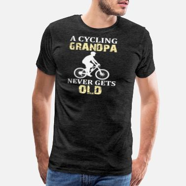 Cycling Grandpa A Cycling Grandpa Never Gets Old | cycle - Men's Premium T-Shirt