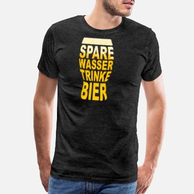 Foam Party Spare Wasser Trinke Bier | gift idea beer water - Men's Premium T-Shirt